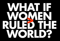 What if women ruled the world?